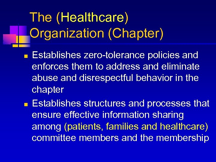 The (Healthcare) Organization (Chapter) n n Establishes zero-tolerance policies and enforces them to address