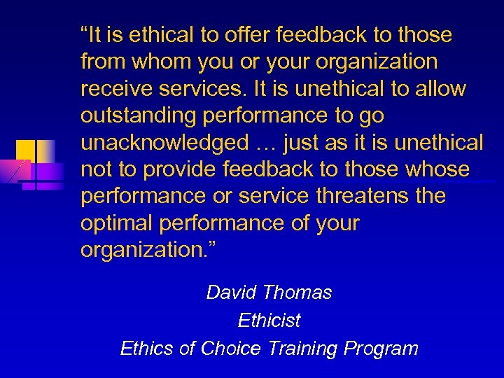 """""""It is ethical to offer feedback to those from whom you or your organization"""