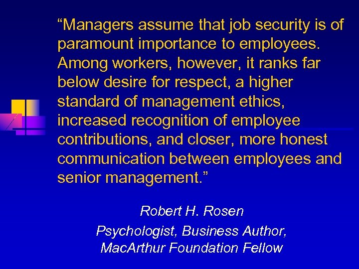 """""""Managers assume that job security is of paramount importance to employees. Among workers, however,"""