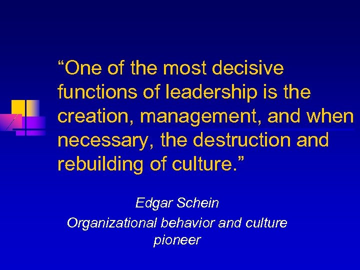 """""""One of the most decisive functions of leadership is the creation, management, and when"""