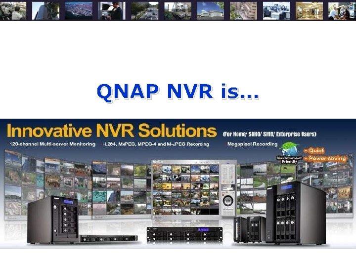 QNAP NVR is…