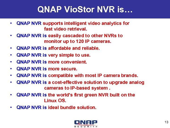 QNAP Vio. Stor NVR is… • QNAP NVR supports intelligent video analytics for fast
