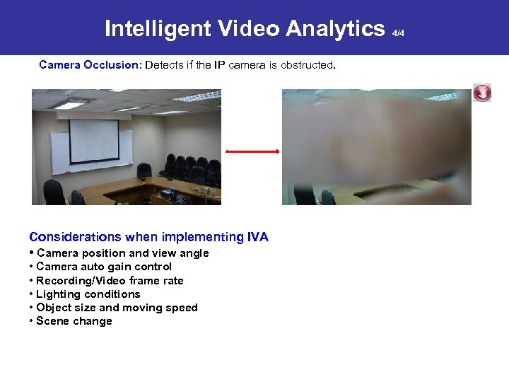 Intelligent Video Analytics Camera Occlusion: Detects if the IP camera is obstructed. Considerations when