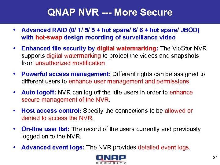 QNAP NVR --- More Secure • Advanced RAID (0/ 1/ 5/ 5 + hot