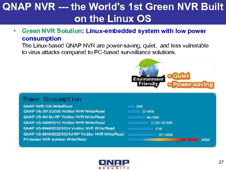 QNAP NVR --- the World's 1 st Green NVR Built on the Linux OS