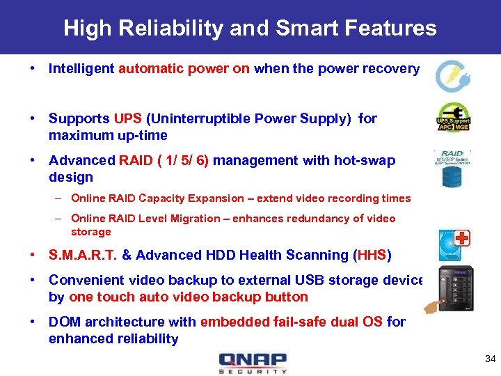 High Reliability and Smart Features • Intelligent automatic power on when the power recovery