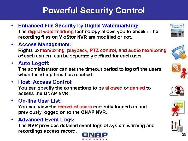 Powerful Security Control • Enhanced File Security by Digital Watermarking: The digital watermarking technology