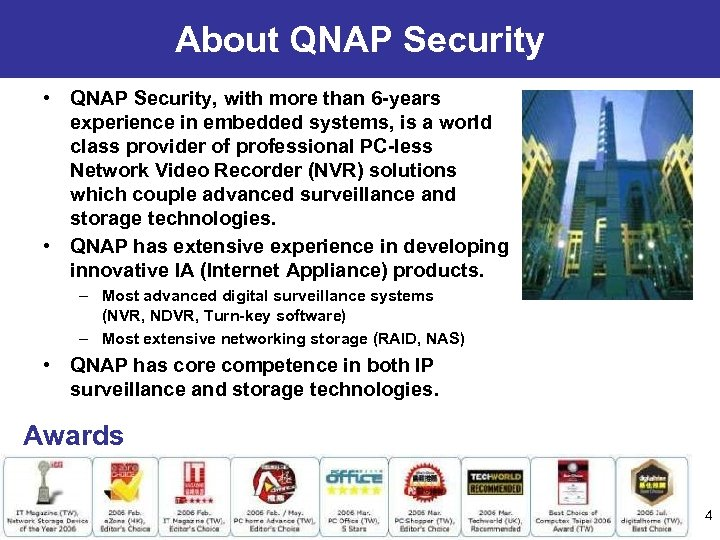 About QNAP Security • QNAP Security, with more than 6 -years experience in embedded
