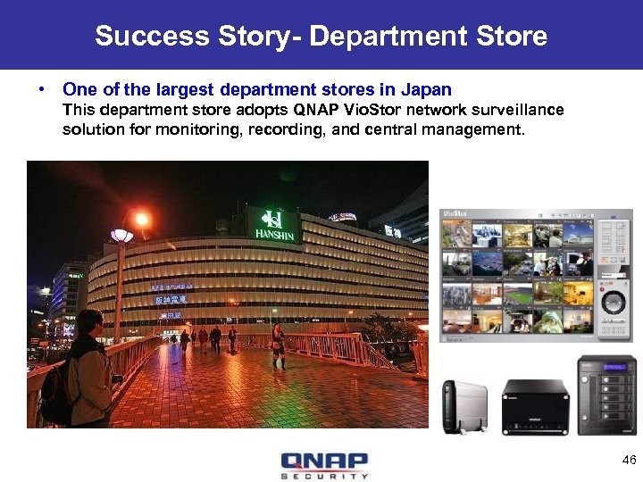 Success Story- Department Store • One of the largest department stores in Japan This