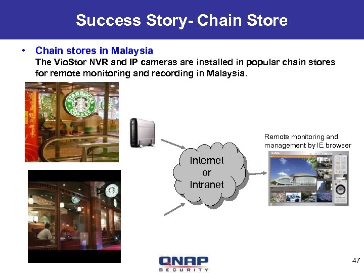 Success Story- Chain Store • Chain stores in Malaysia The Vio. Stor NVR and