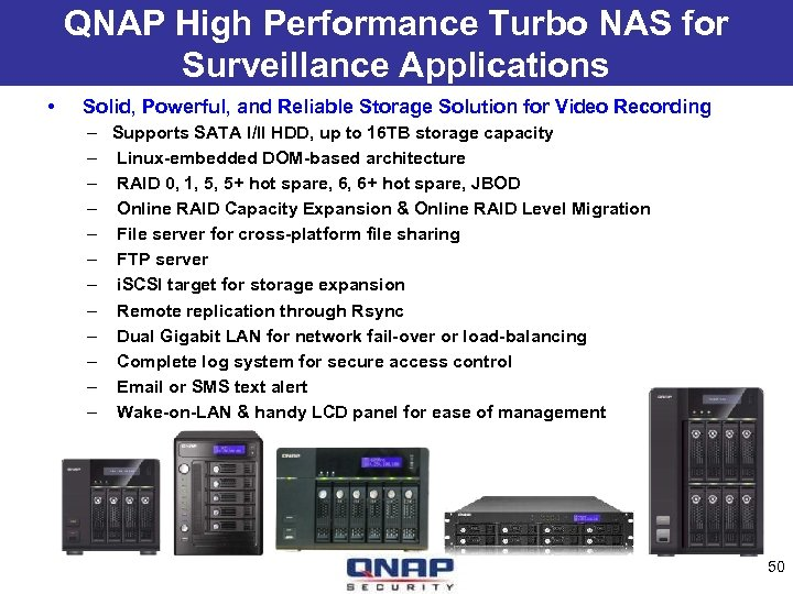 QNAP High Performance Turbo NAS for Surveillance Applications • Solid, Powerful, and Reliable Storage