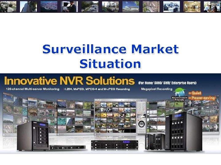 Surveillance Market Situation