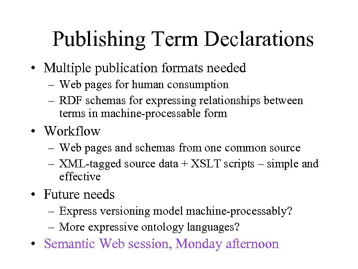 Publishing Term Declarations • Multiple publication formats needed – Web pages for human consumption