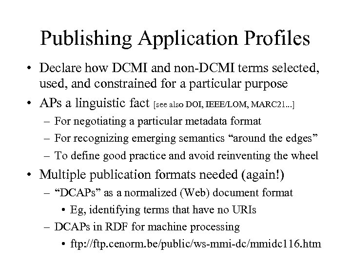 Publishing Application Profiles • Declare how DCMI and non-DCMI terms selected, used, and constrained