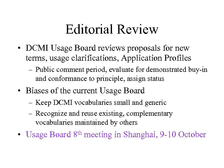Editorial Review • DCMI Usage Board reviews proposals for new terms, usage clarifications, Application