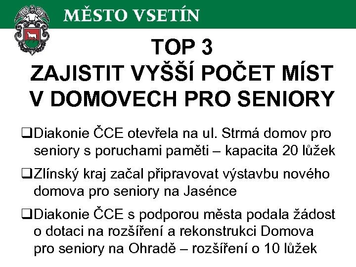 TOP 3 ZAJISTIT VYŠŠÍ POČET MÍST V DOMOVECH PRO SENIORY q. Diakonie ČCE otevřela