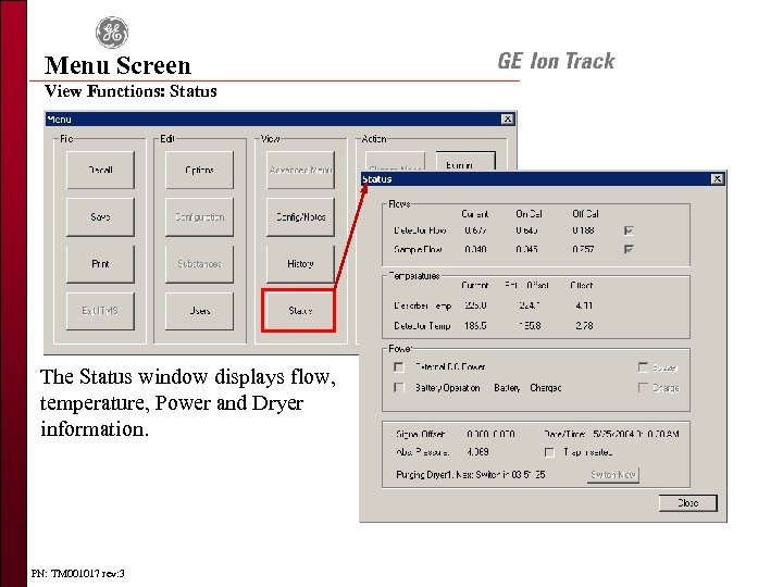 Menu Screen View Functions: Status The Status window displays flow, temperature, Power and Dryer