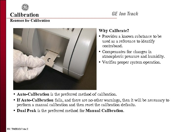Calibration Reasons for Calibration Why Calibrate? • Provides a known substance to be used