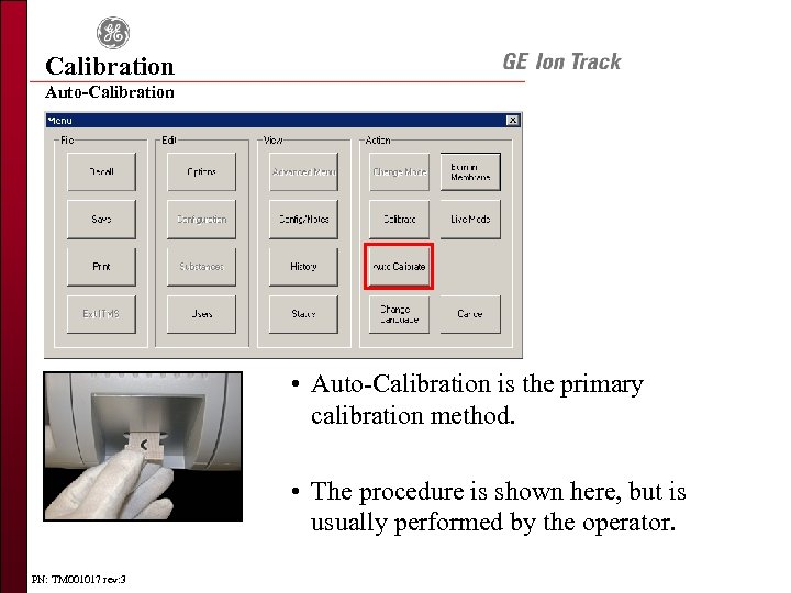 Calibration Auto-Calibration • Auto-Calibration is the primary calibration method. • The procedure is shown