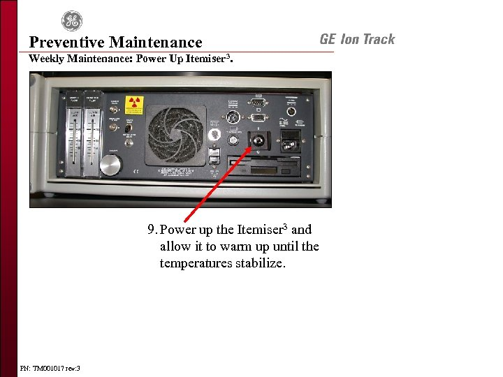 Preventive Maintenance Weekly Maintenance: Power Up Itemiser 3. 9. Power up the Itemiser 3