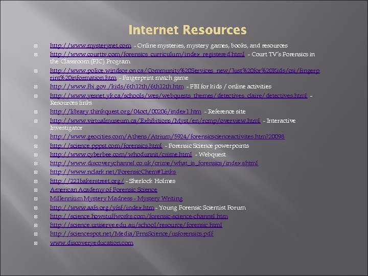 Internet Resources http: //www. mysterynet. com - Online mysteries, mystery games, books, and resources