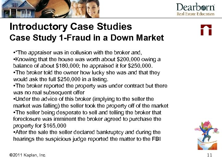 """Introductory Case Studies Case Study 1 -Fraud in a Down Market • """"The appraiser"""