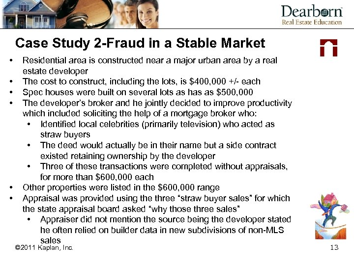 Case Study 2 -Fraud in a Stable Market • • • Residential area is