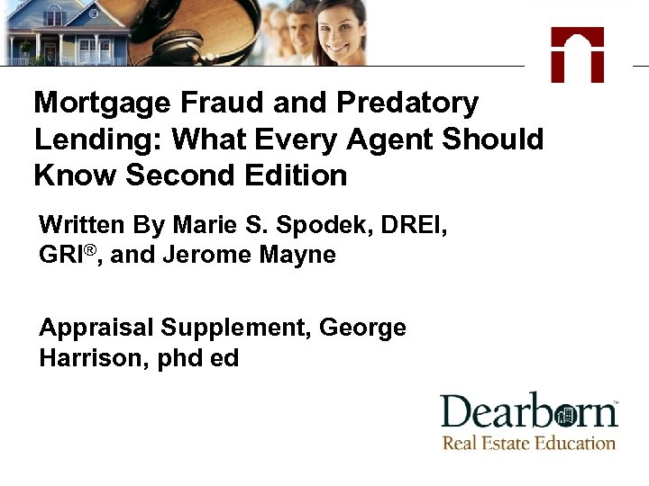 Mortgage Fraud and Predatory Lending: What Every Agent Should Know Second Edition Written By