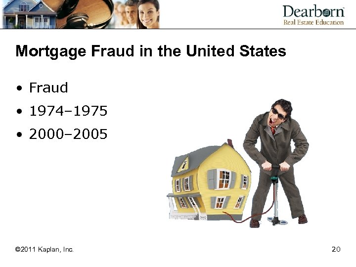 Mortgage Fraud in the United States • Fraud • 1974– 1975 • 2000– 2005