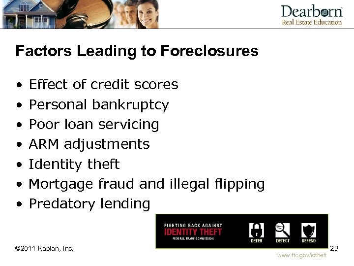 Factors Leading to Foreclosures • • Effect of credit scores Personal bankruptcy Poor loan