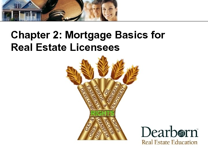 Chapter 2: Mortgage Basics for Real Estate Licensees
