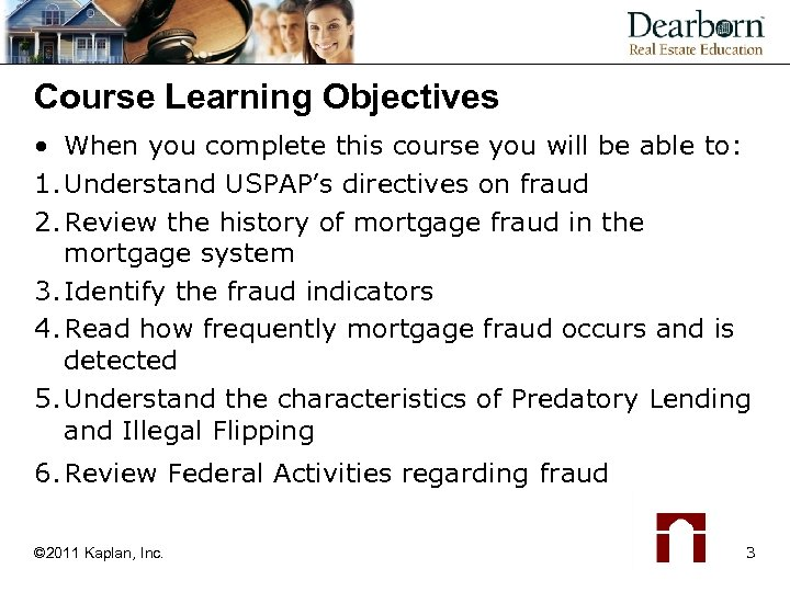 Course Learning Objectives • When you complete this course you will be able to: