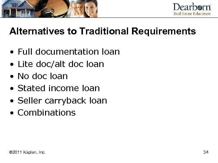 Alternatives to Traditional Requirements • • • Full documentation loan Lite doc/alt doc loan
