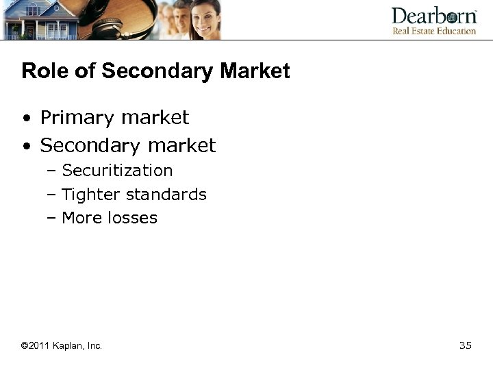 Role of Secondary Market • Primary market • Secondary market – Securitization – Tighter