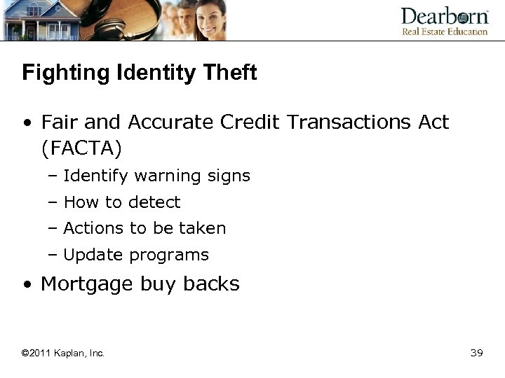 Fighting Identity Theft • Fair and Accurate Credit Transactions Act (FACTA) – Identify warning