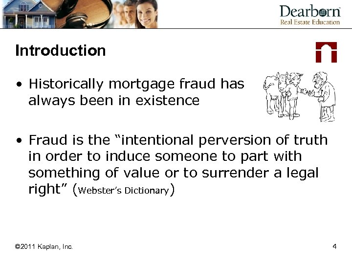 Introduction • Historically mortgage fraud has always been in existence • Fraud is the