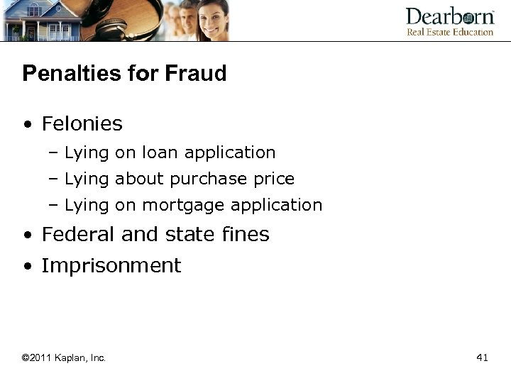 Penalties for Fraud • Felonies – Lying on loan application – Lying about purchase