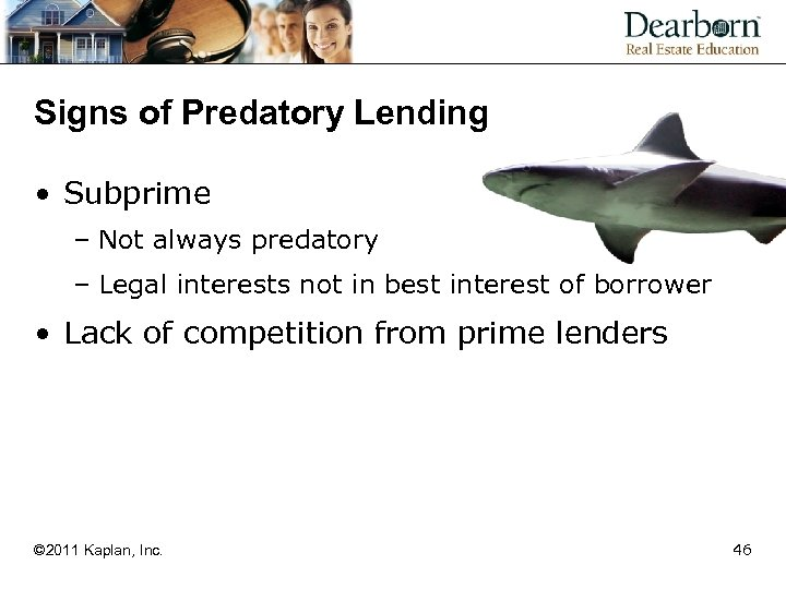 Signs of Predatory Lending • Subprime – Not always predatory – Legal interests not