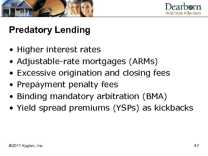 Predatory Lending • • • Higher interest rates Adjustable-rate mortgages (ARMs) Excessive origination and