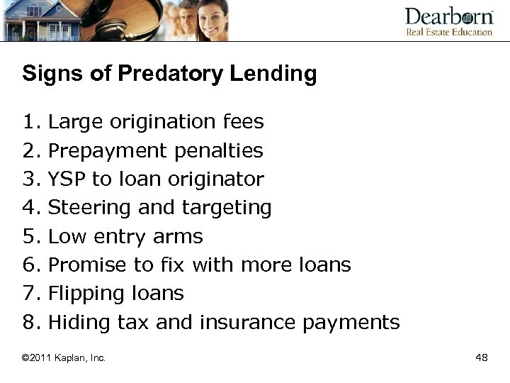 Signs of Predatory Lending 1. Large origination fees 2. Prepayment penalties 3. YSP to
