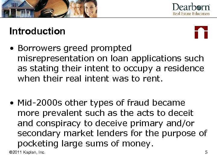 Introduction • Borrowers greed prompted misrepresentation on loan applications such as stating their intent