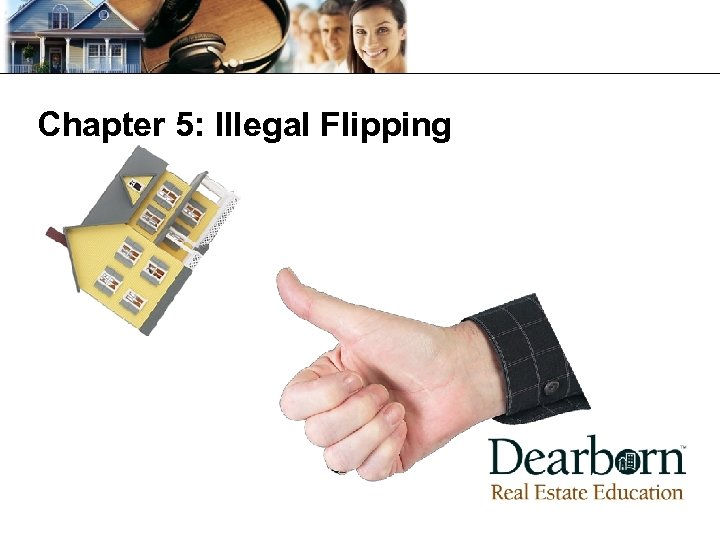 Chapter 5: Illegal Flipping