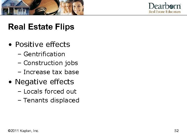 Real Estate Flips • Positive effects – Gentrification – Construction jobs – Increase tax