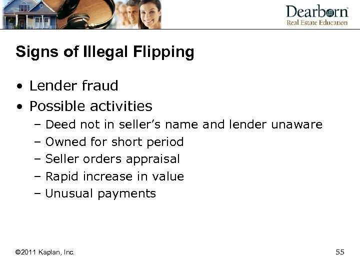 Signs of Illegal Flipping • Lender fraud • Possible activities – Deed not in