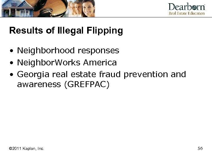 Results of Illegal Flipping • Neighborhood responses • Neighbor. Works America • Georgia real
