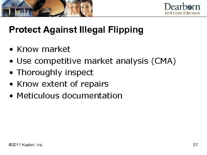 Protect Against Illegal Flipping • • • Know market Use competitive market analysis (CMA)