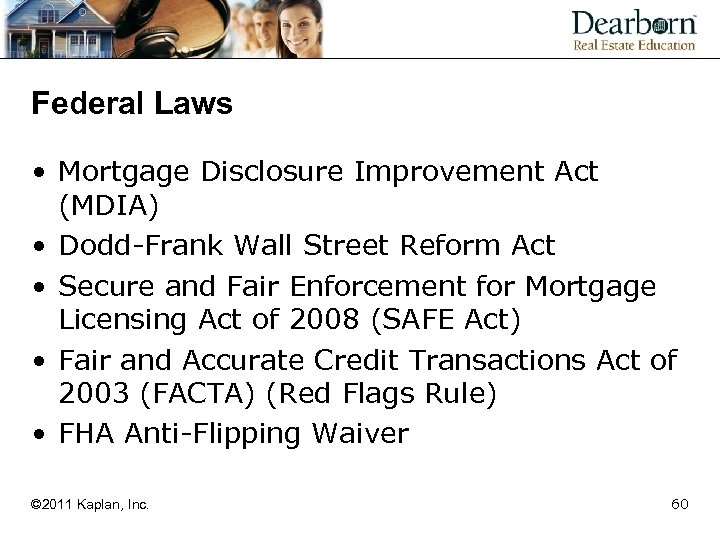 Federal Laws • Mortgage Disclosure Improvement Act (MDIA) • Dodd-Frank Wall Street Reform Act