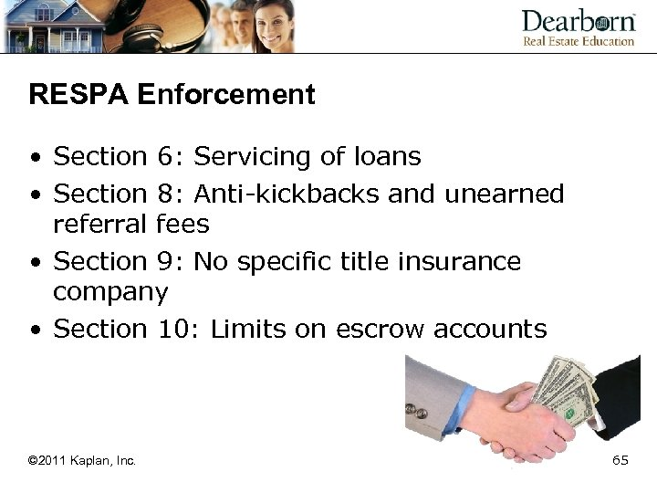 RESPA Enforcement • Section 6: Servicing of loans • Section 8: Anti-kickbacks and unearned