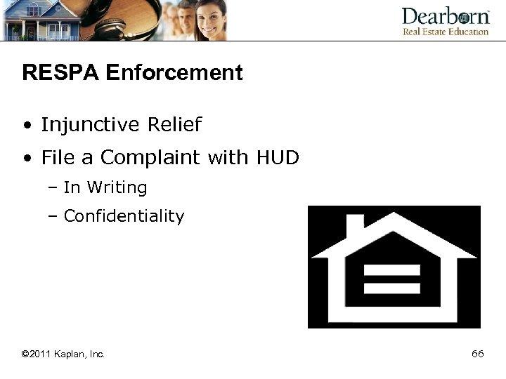 RESPA Enforcement • Injunctive Relief • File a Complaint with HUD – In Writing