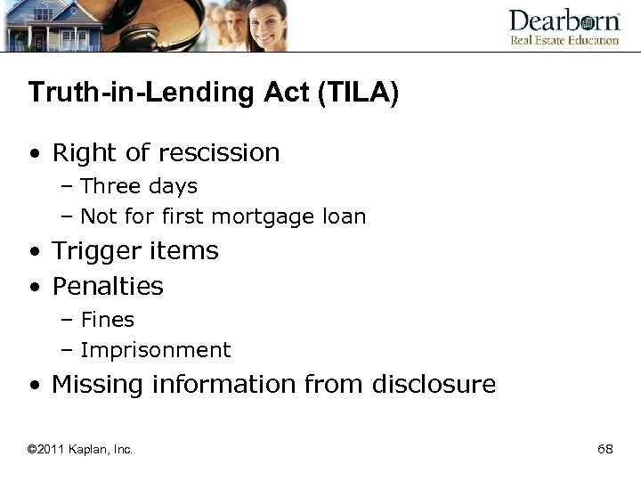 Truth-in-Lending Act (TILA) • Right of rescission – Three days – Not for first